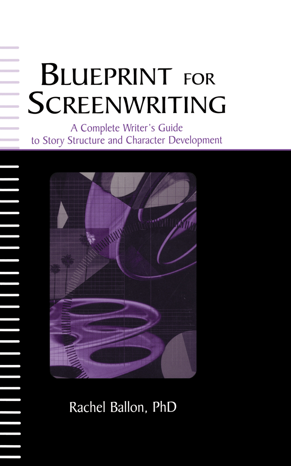 Blueprint for Screenwriting A Complete Writer's Guide to Story Structure and Character Development