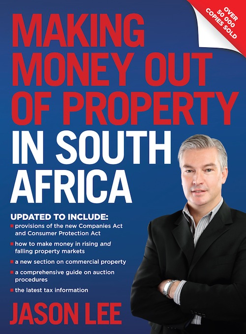 Making Money out of Property in South Africa By: Jason Lee