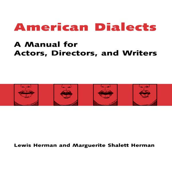 American Dialects A Manual for Actors,  Directors,  and Writers
