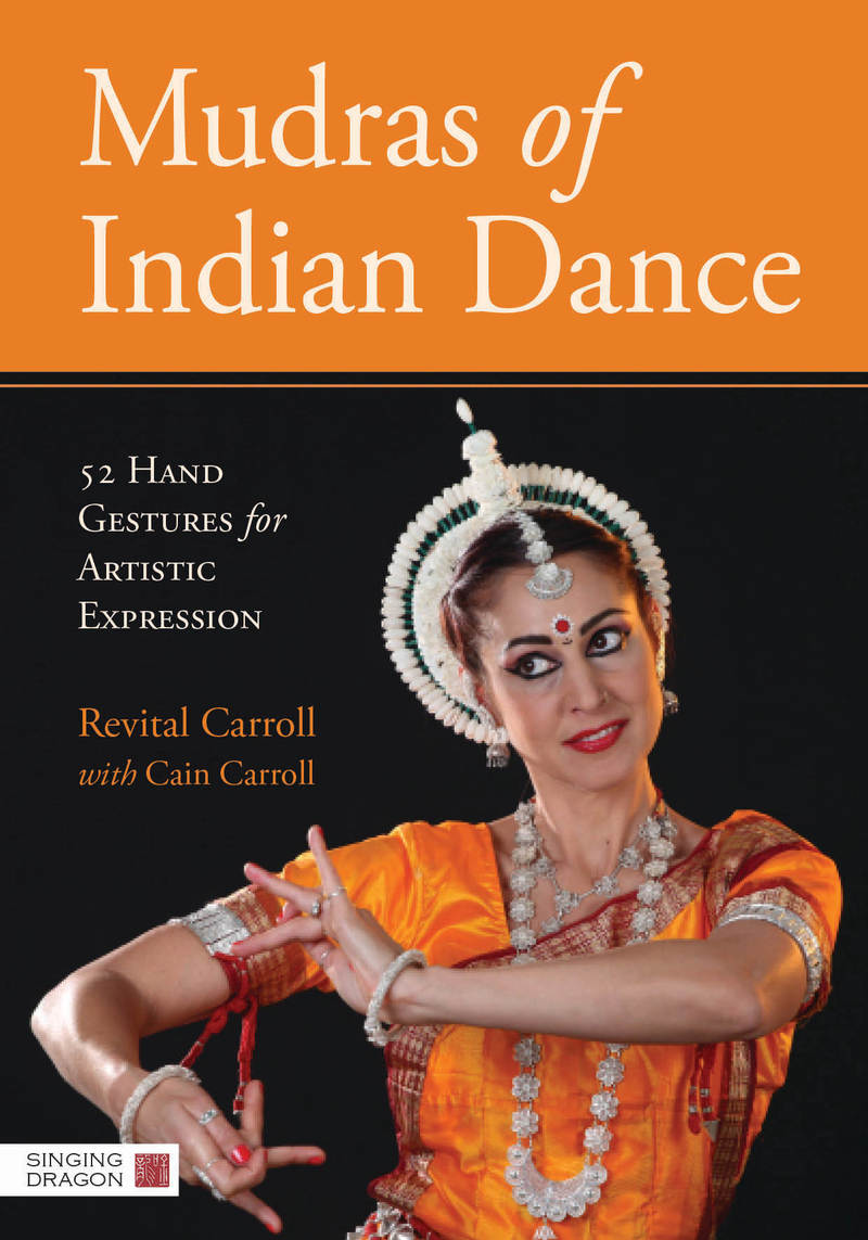 Mudras of Indian Dance 52 Hand Gestures for Artistic Expression