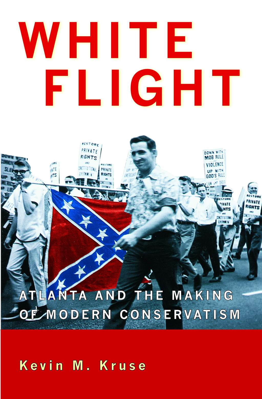 White Flight Atlanta and the Making of Modern Conservatism