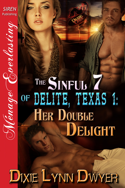The Sinful 7 of Delite, Texas 1: Her Double Delight