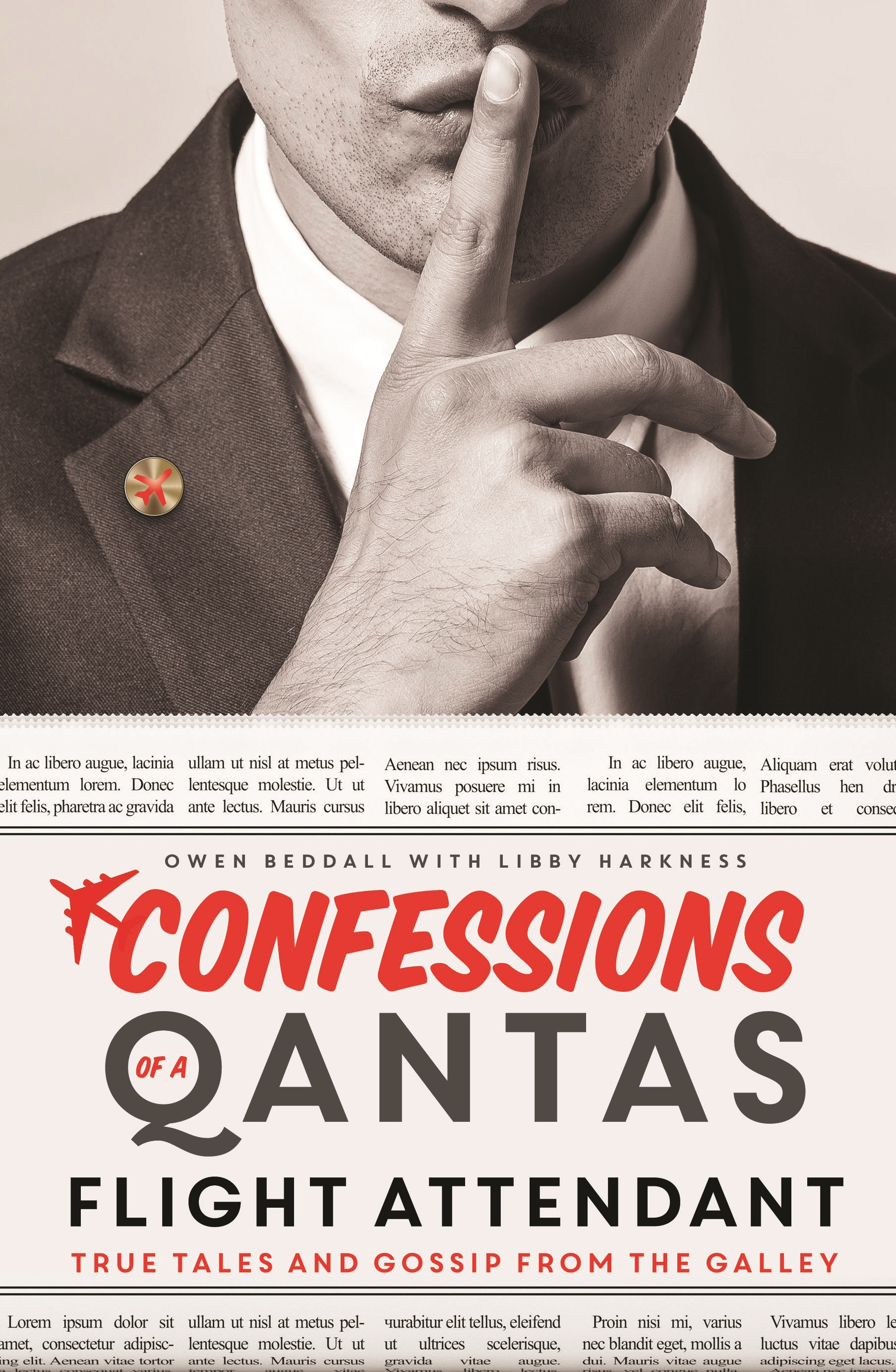 Confessions of a Qantas Flight Attendant True Tales and Gossip from the Galley