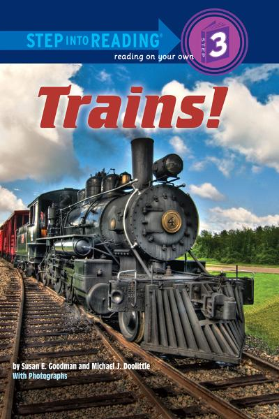Trains! By: Susan E Goodman,Michael Doolittle