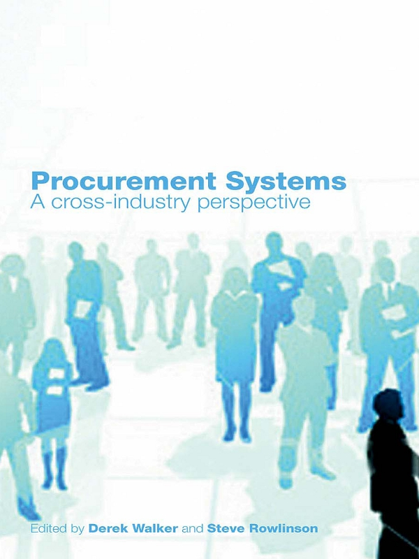 Procurement Systems A Cross-Industry Project Management Perspective