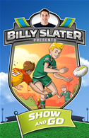 Billy Slater 3: Show And Go: