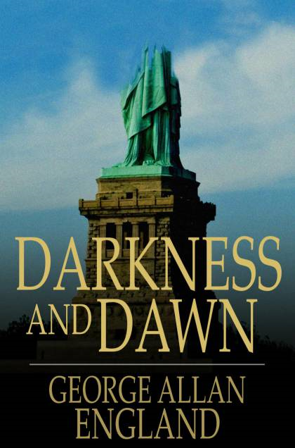 Darkness and Dawn By: George Allan England