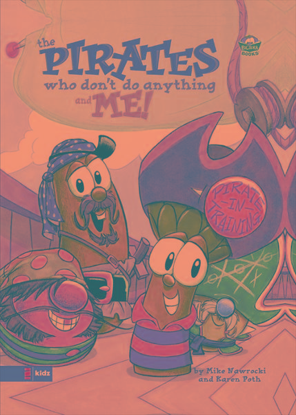 VeggieTales/Pirates Who Don't Do Anything and Me! By: Karen   Poth