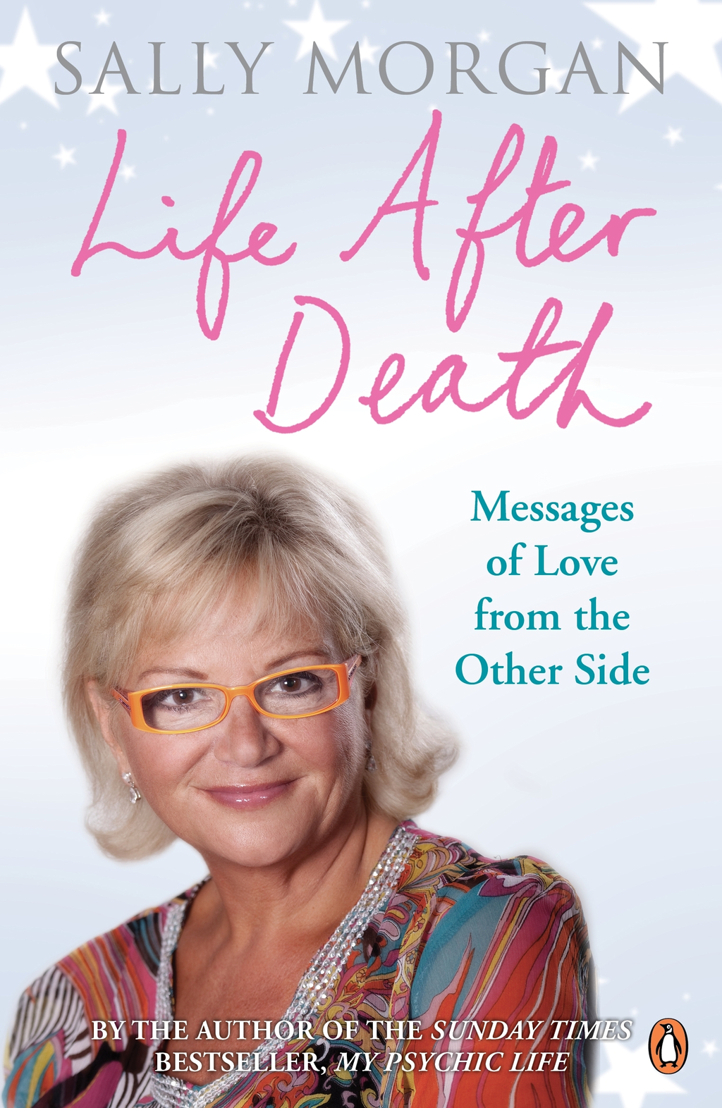 Life After Death: Messages of Love from the Other Side Messages of Love from the Other Side