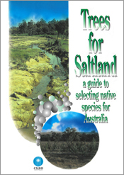 Trees for Saltland: A guide to selecting native species for Australia