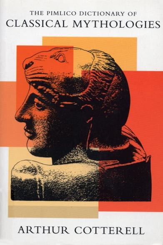 The Pimlico Dictionary Of Classical Mythologies