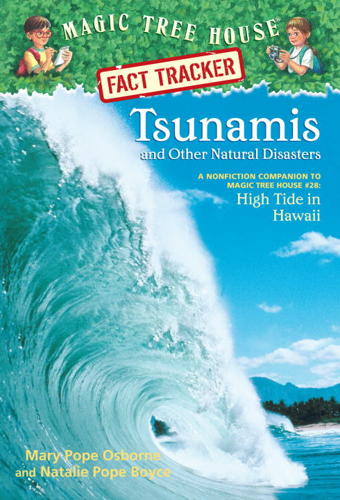 Magic Tree House Fact Tracker #15: Tsunamis and Other Natural Disasters By: Mary Pope Osborne,Natalie Pope Boyce,Sal Murdocca
