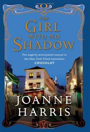 The Girl with No Shadow By: Joanne Harris