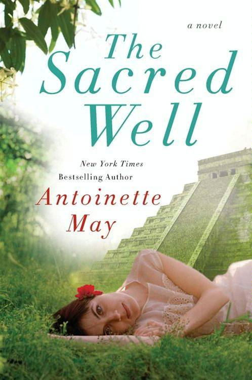 The Sacred Well By: Antoinette May