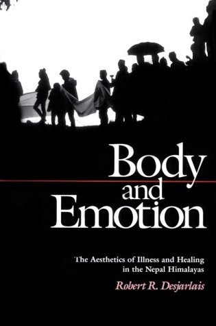 Body and Emotion The Aesthetics of Illness and Healing in the Nepal Himalayas