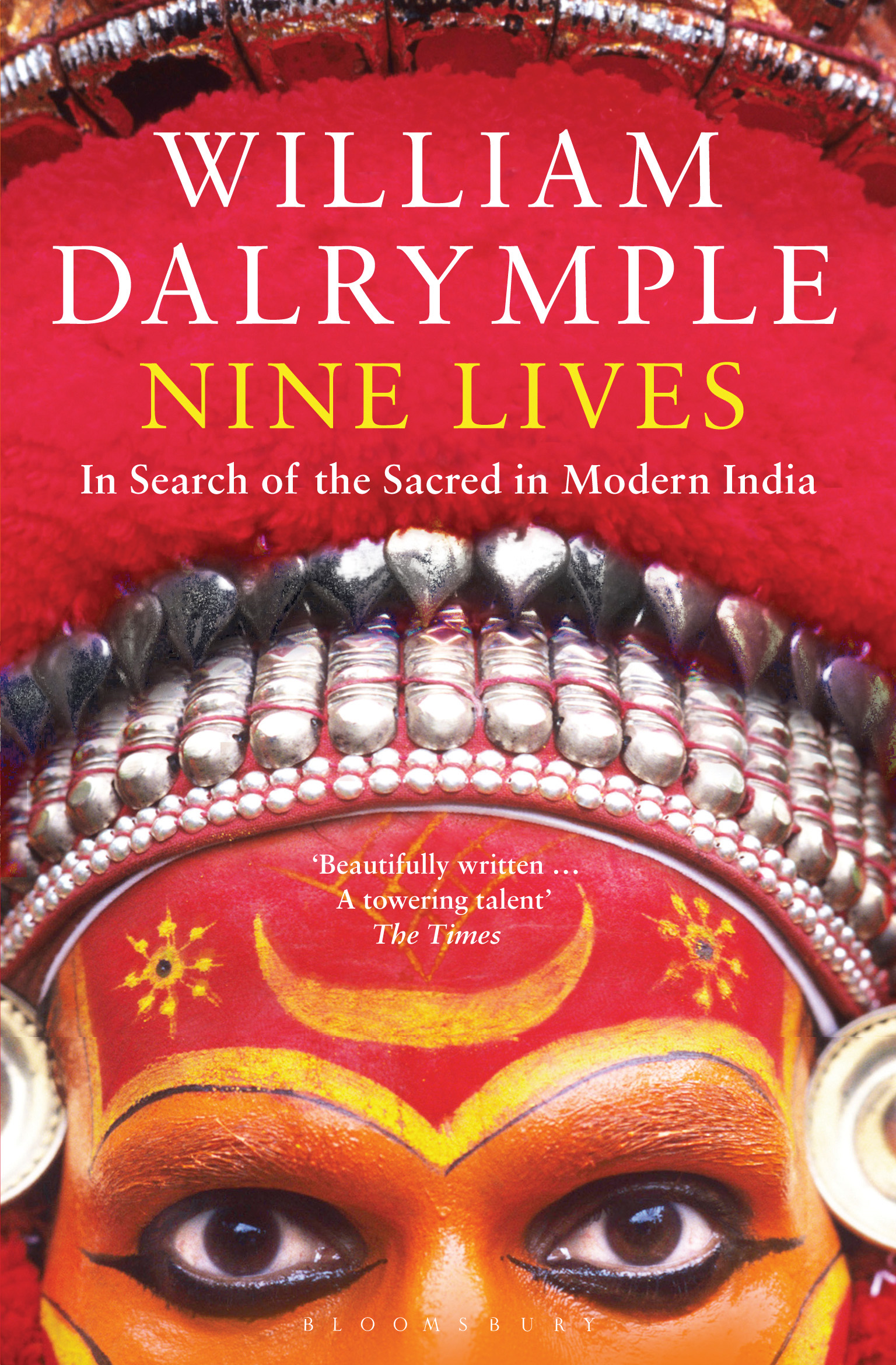 Nine Lives: In Search of the Sacred in Modern India In Search of the Sacred in Modern India