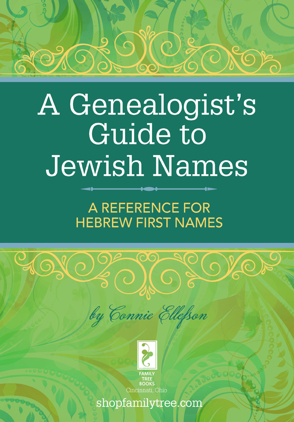A Genealogist's Guide to Jewish Names A Reference for Hebrew First Names