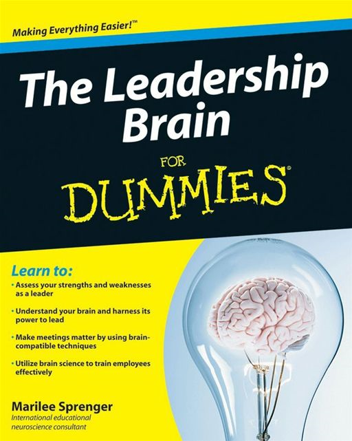 The Leadership Brain For Dummies By: Marilee B. Sprenger