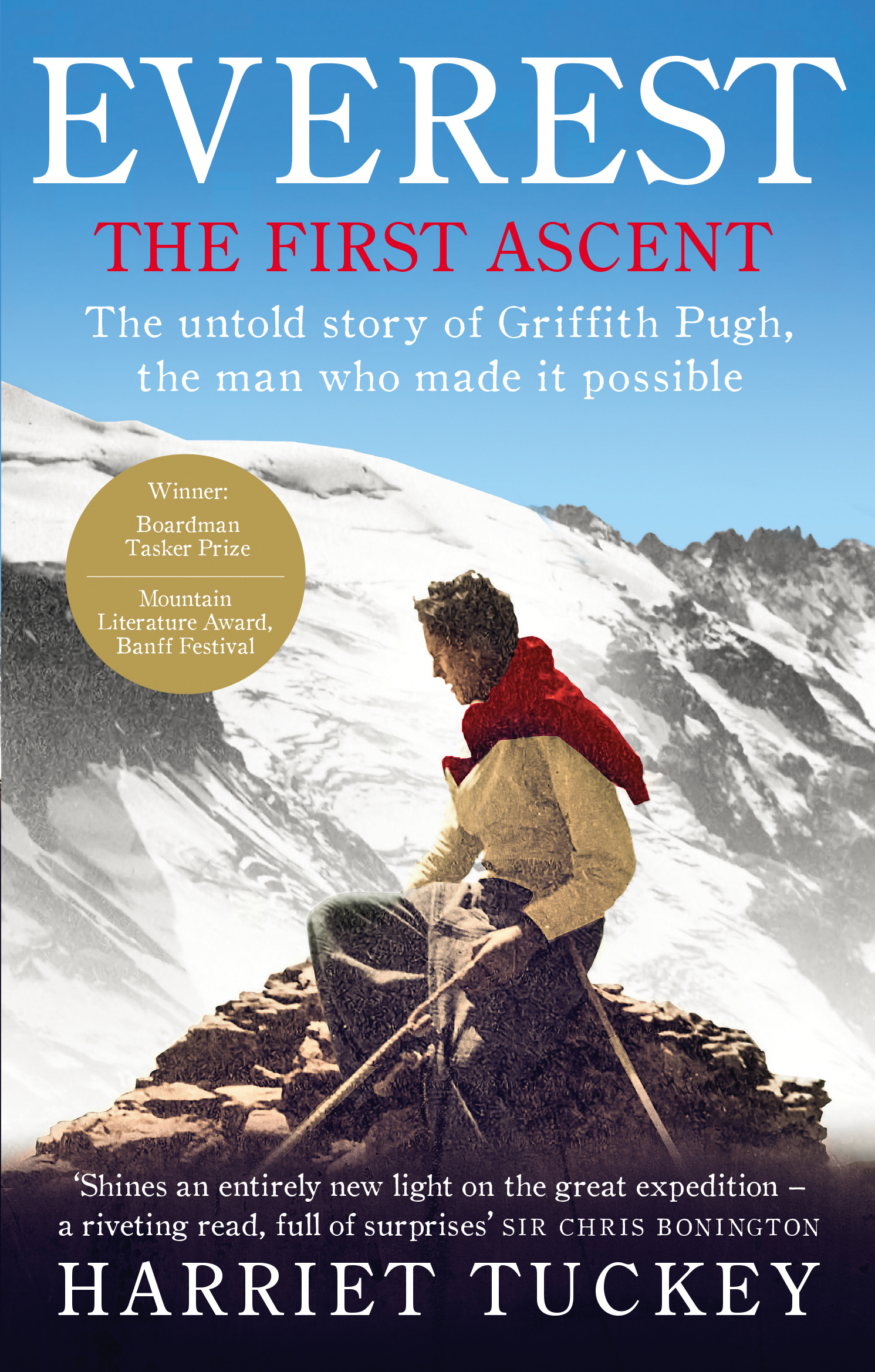 Everest - The First Ascent The untold story of Griffith Pugh,  the man who made it possible