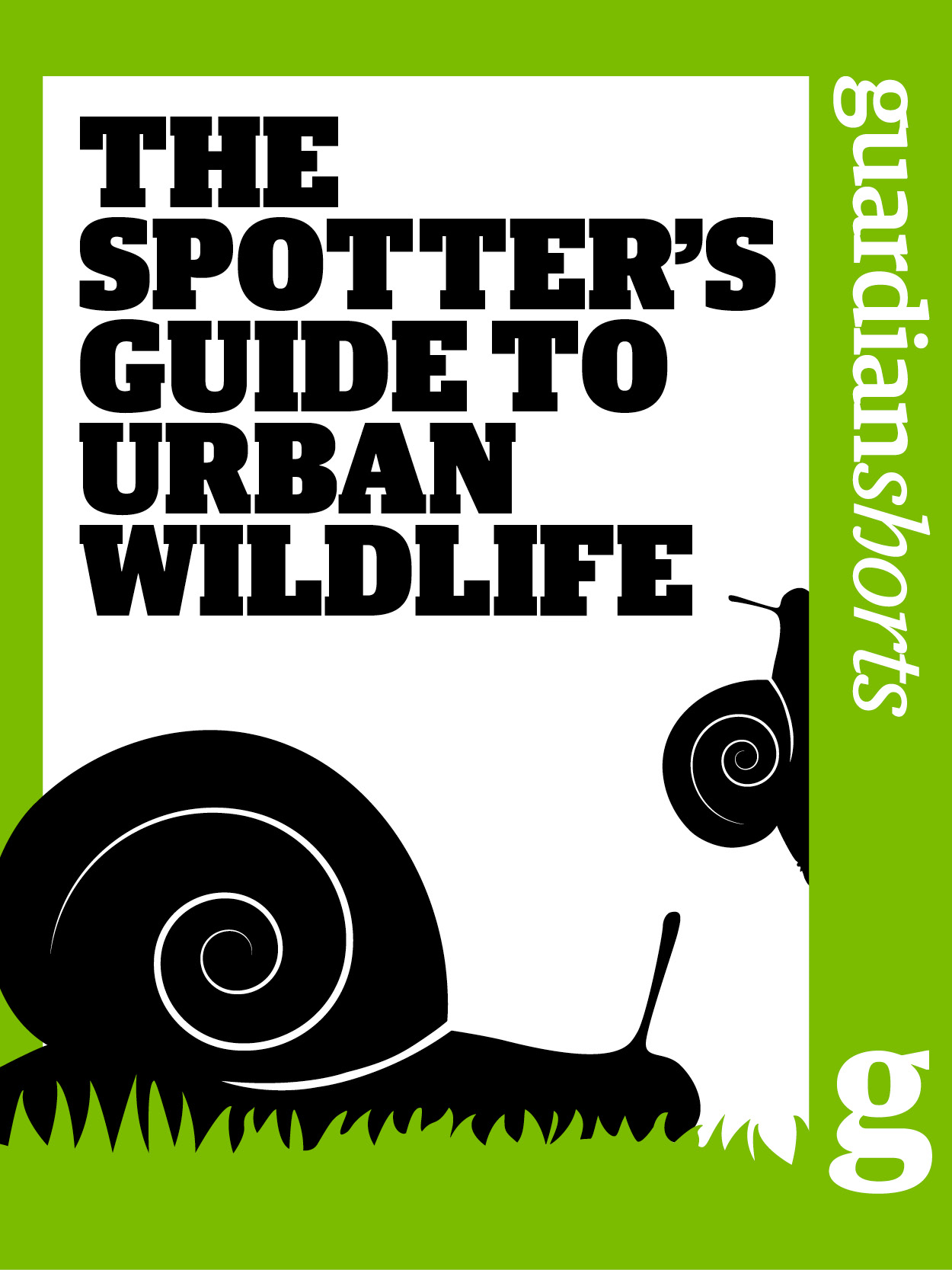 The Spotter's Guide to Urban Wildlife