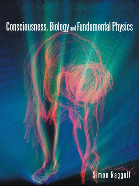 Consciousness, Biology and Fundamental Physics