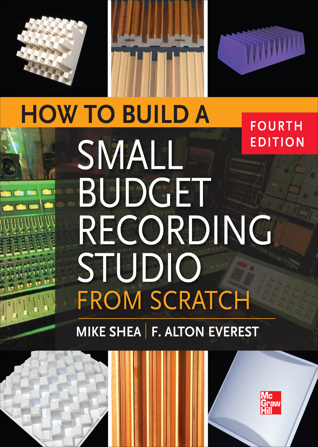 How to Build a Small Budget Recording Studio from Scratch 4/E By: Mike Shea