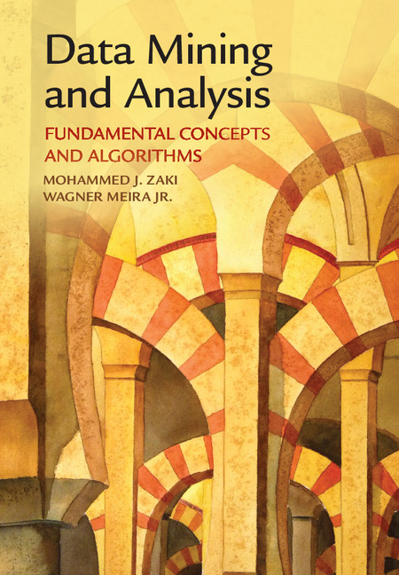 Data Mining and Analysis Fundamental Concepts and Algorithms