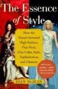 The Essence of Style By: Joan DeJean