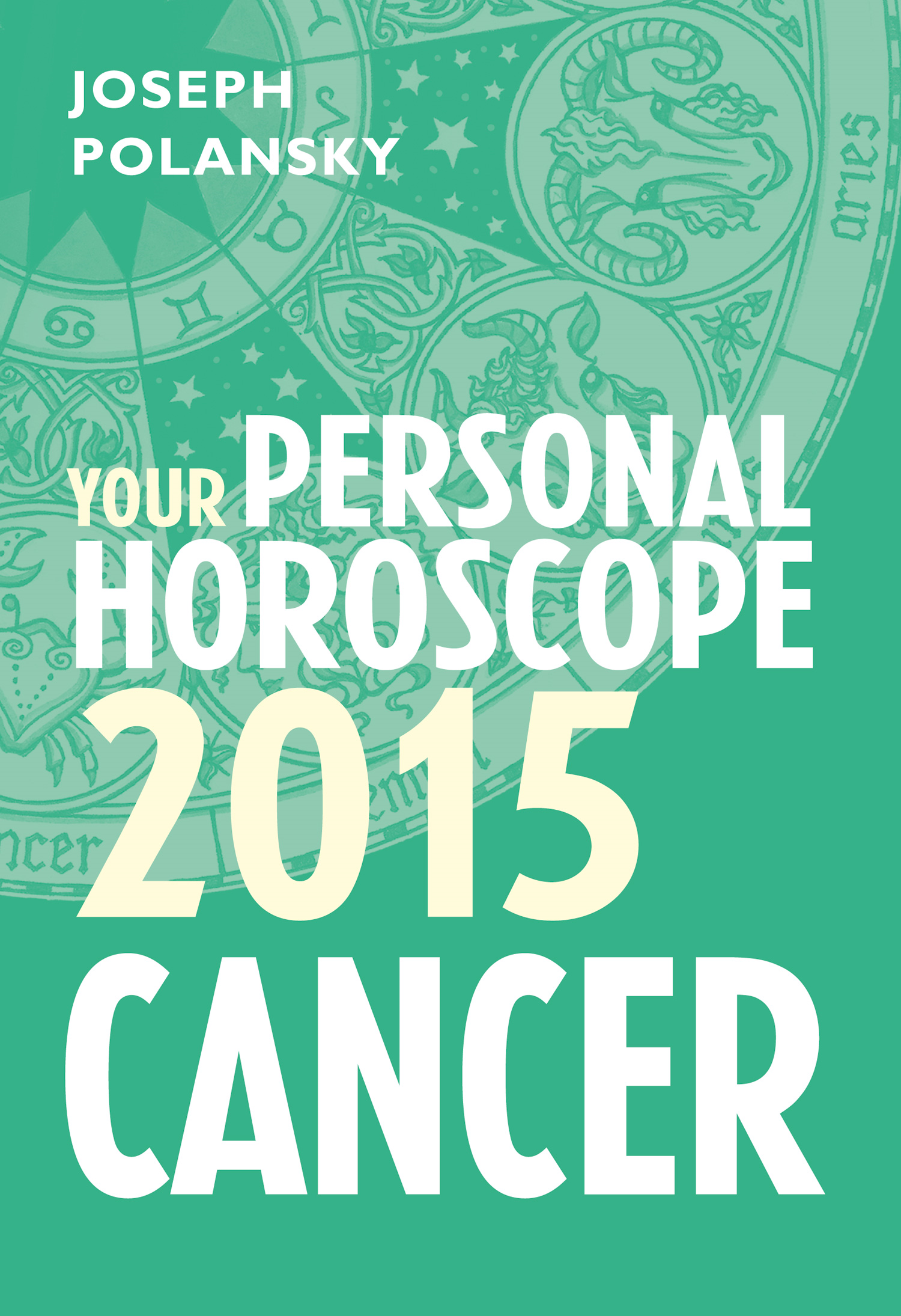 Cancer 2015: Your Personal Horoscope