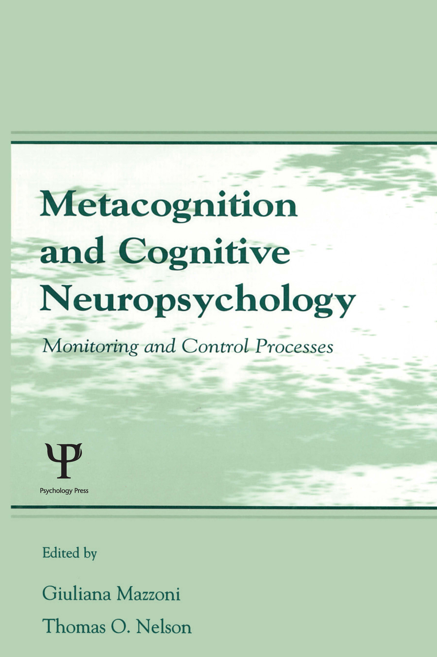 Metacognition and Cognitive Neuropsychology Monitoring and Control Processes
