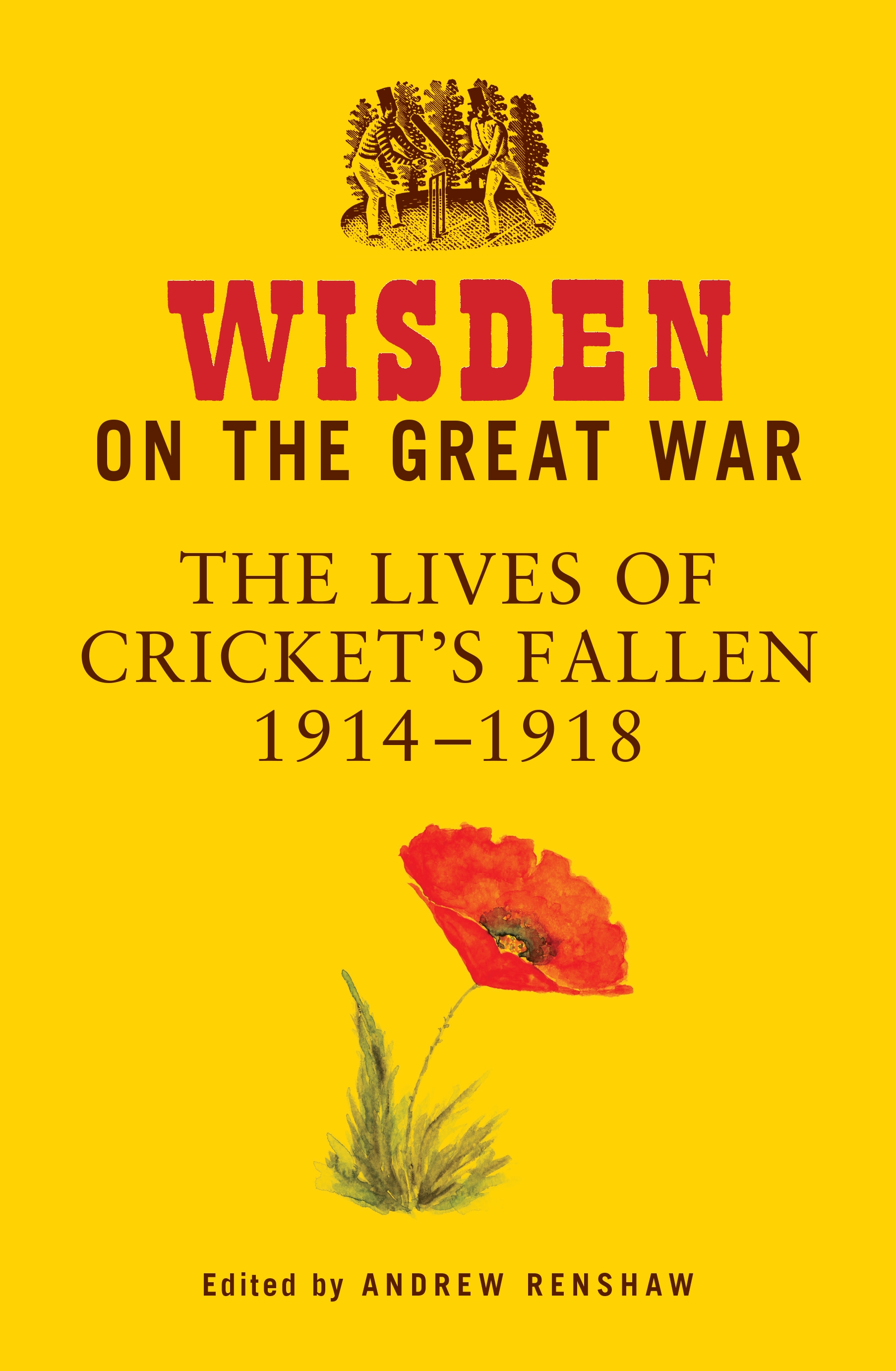 Wisden on the Great War The Lives of Cricket's Fallen 1914-1918