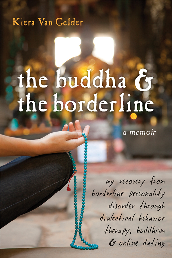 The Buddha and the Borderline By: Kiera Van Gelder