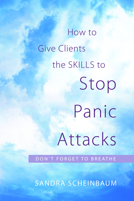 How to Give Clients the Skills to Stop Panic Attacks Don't Forget to Breathe