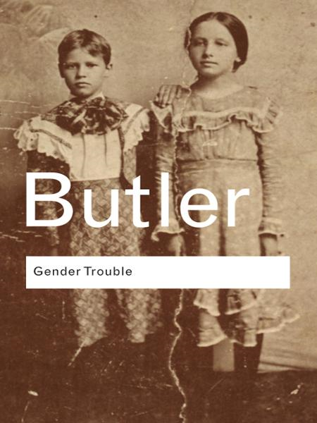 Gender Trouble Feminism and the Subversion of Identity