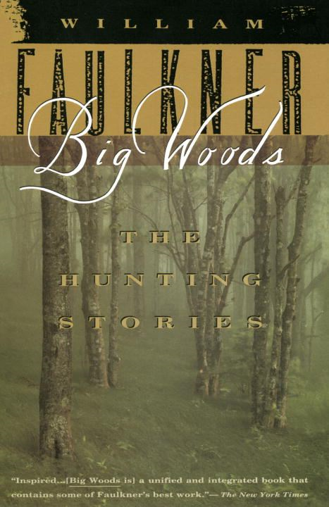 Big Woods By: William Faulkner