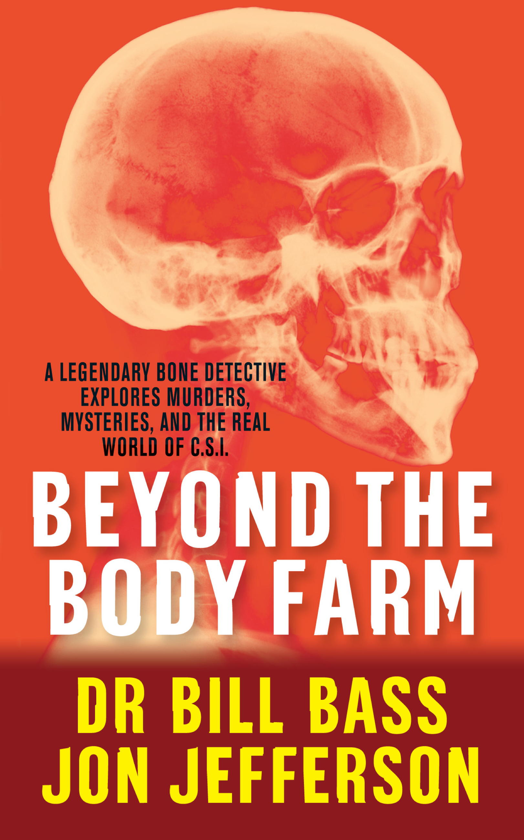 Beyond the Body Farm A legendary bone detective explores murders,  mysteries and the revolution in forensic science