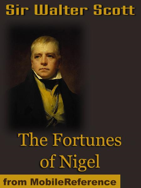 The Fortunes Of Nigel  (Mobi Classics)