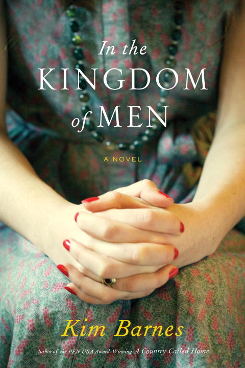In the Kingdom of Men By: Kim Barnes