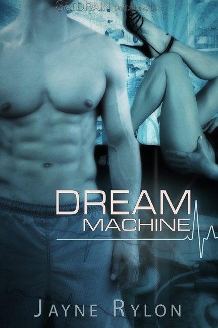 Dream Machine By: Jayne Rylon