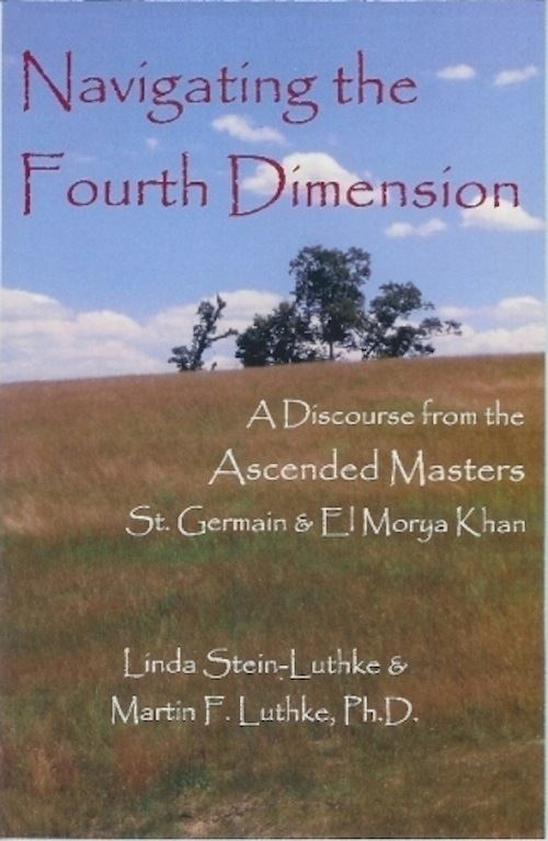 Navigating the Fourth Dimension By: Linda Stein-Luthke,Martin F. Luthke,Ph.D.