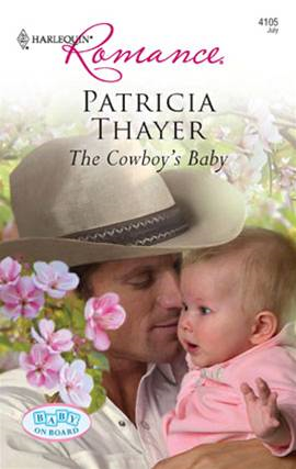 The Cowboy's Baby By: Patricia Thayer
