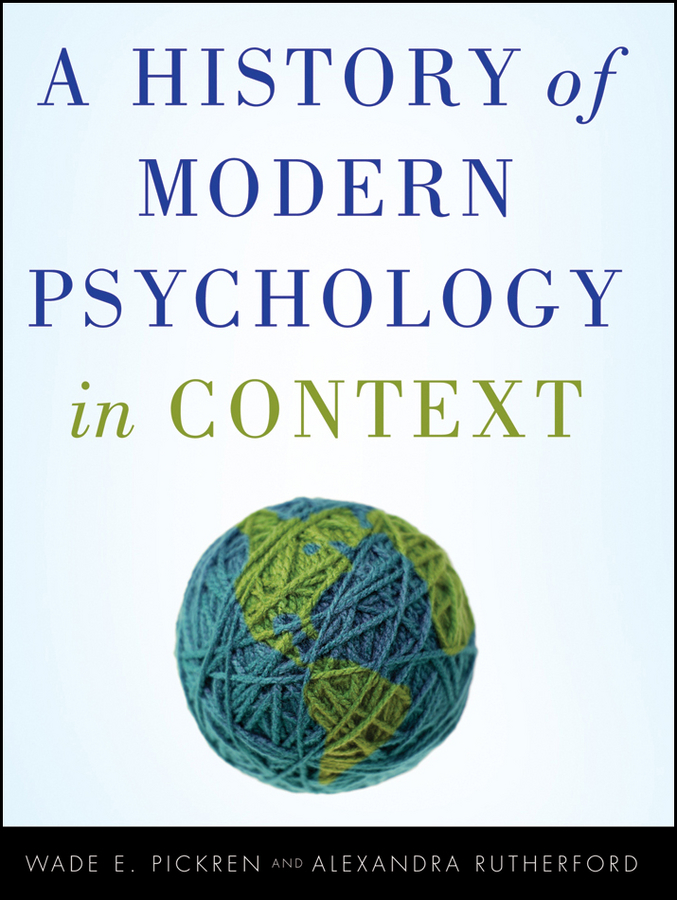 A History of Modern Psychology in Context  By: Alexandra Rutherford,Wade Pickren
