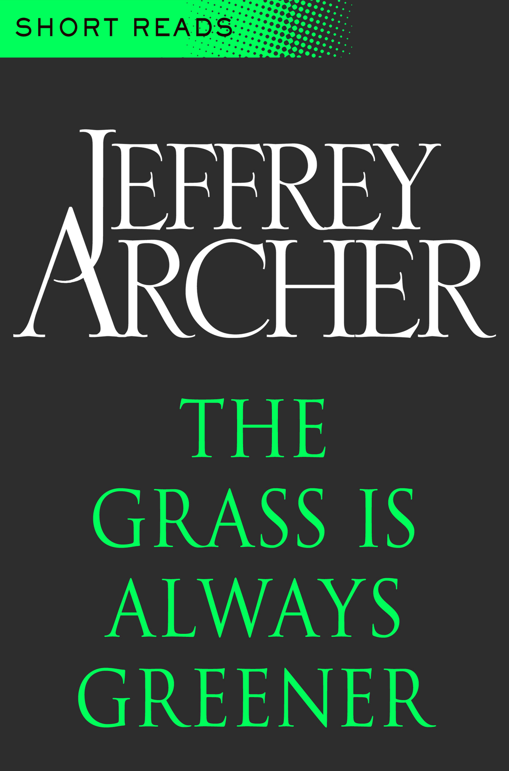 The Grass is Always Greener (Short Reads)