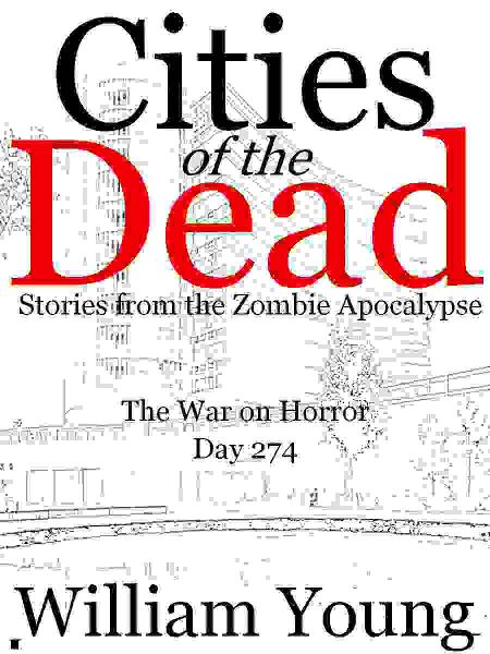 The War on Horror (Cities of the Dead) By: William Young