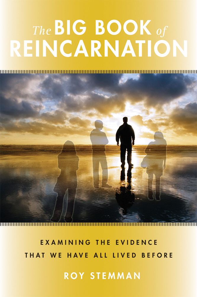 The Big Book of Reincarnation: Examining the Evidence that We Have All Lived Before By: Stemman, Roy