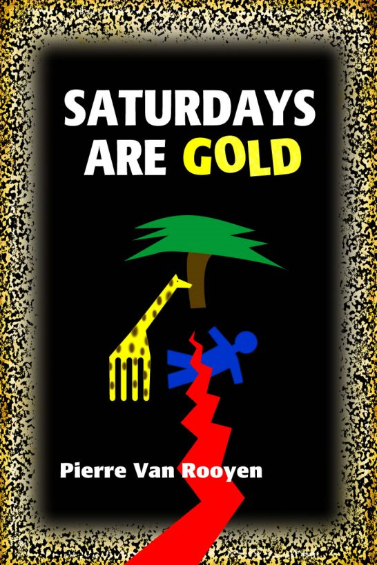 Saturdays Are Gold By: Pierre Van Rooyen
