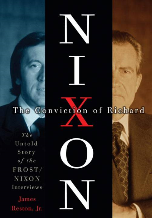 The Conviction of Richard Nixon By: James Reston, Jr.
