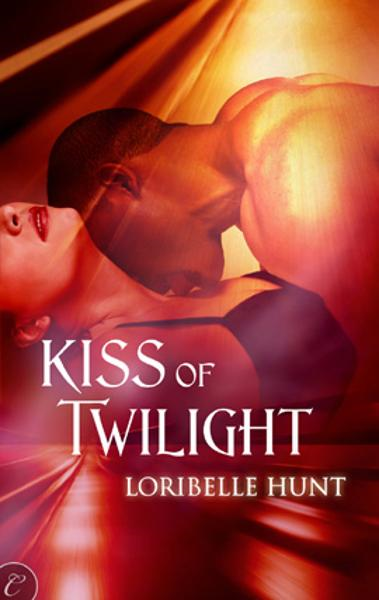 Kiss of Twilight By: Loribelle Hunt