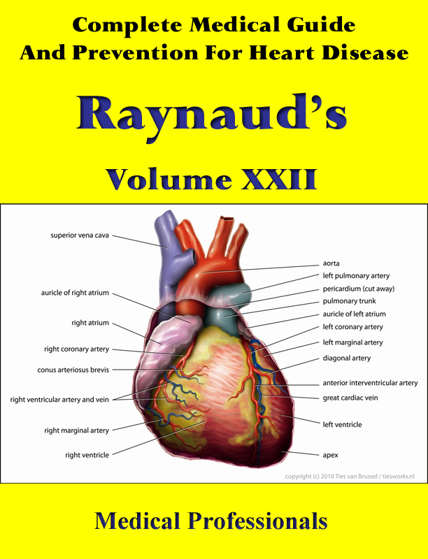A Complete Medical Guide and Prevention For Heart Diseases Volume XXII; Raynaud's