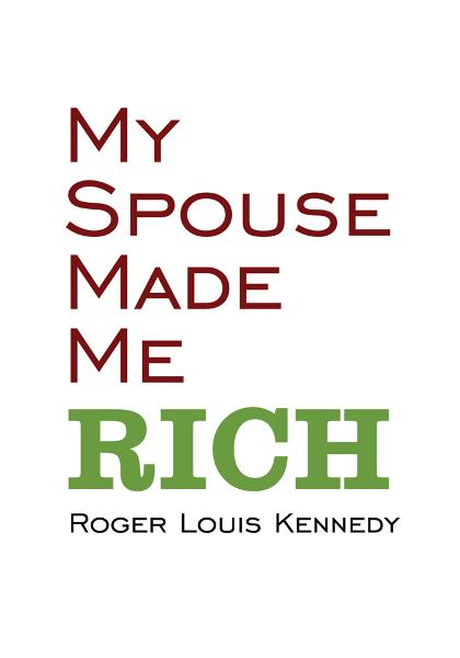 My Spouse Made Me Rich